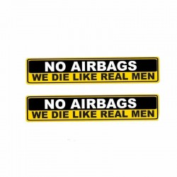 Warning sticker - NO AIRBAGS WE DIE LIKE REAL MEN - car sticker - 152CM * 3CM - 2 pieces