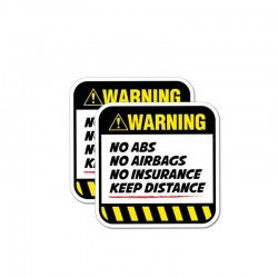 Warning! No ABS No airbags No Insurance - grappige auto sticker - 8.5CM*8.5CM - 2 stuks