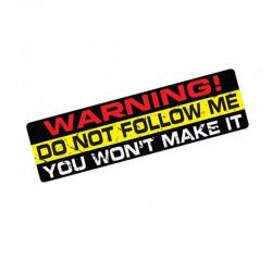 Do Not Follow Me You Won't Make It - vinyl car sticker 15 * 4 cm
